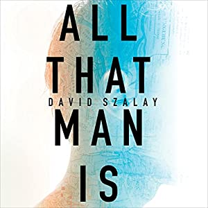 All That Man Is Audiobook