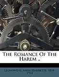 The Romance of the Harem . ., , 124746976X