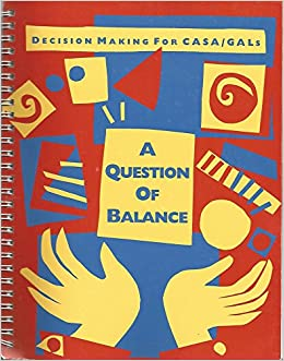 A question of balance: Decision making for CASA/GALs: Janet