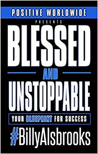 Blessed and unstoppable your blueprint for success billy alsbrooks blessed and unstoppable your blueprint for success billy alsbrooks 9780998287447 amazon books malvernweather Choice Image