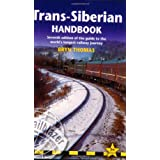 Trans-Siberian Handbook, 7th: Seventh Edition of the Guide to the World's Longest Railway Journey (Includes Guides to 25 Cities)