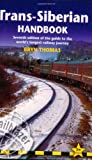 Trans-Siberian Handbook: Seventh Edition of the Guide to the World's Longest Railway Journey (Trailblazer Guides)