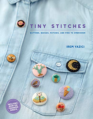 Tiny Stitches: Buttons, Badges, Patches, and Pins to ()