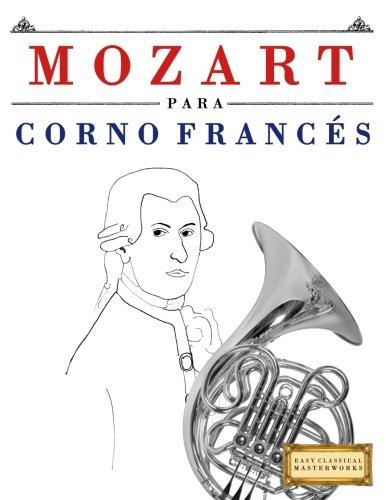 Mozart para Corno Francés: 10 Piezas Fáciles para Corno Francés ...