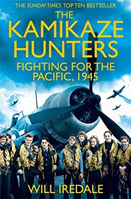 The Kamikaze Hunters: The Men Who Fought for the Pacific, 1945 by Pan
