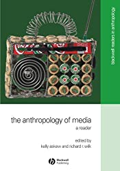 The Anthropology of Media: A Reader (Blackwell Readers in Anthropology, No. 2)