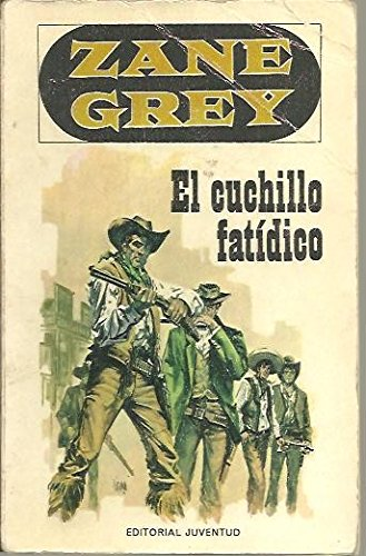 EL CUCHILLO FATIDICO.: Zane. GREY: Amazon.com: Books