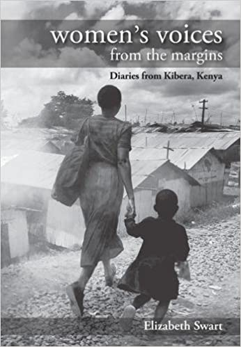 Women's Voices from the Margins: Diaries from Kibera, Kenya