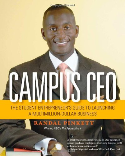 Books : Campus CEO: The Student Entrepreneur's Guide to Launching a Multi-Million-Dollar Business