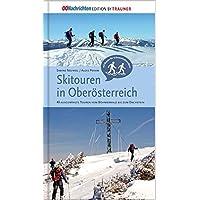 Skitouren in Oberösterreich. 40 ausgewählte Touren vom Böhmerwald bis zum Dachstein