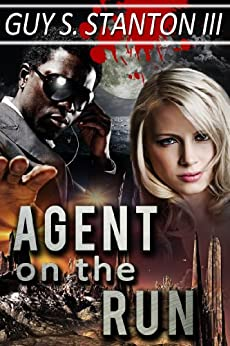 Agent on the Run (The Agents for Good Book 5) by [Stanton III, Guy]