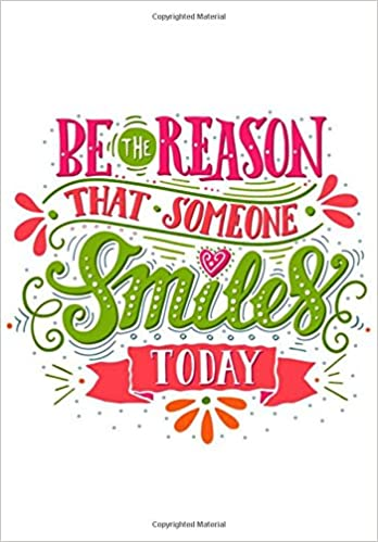 Motivational Notebook With Quote Be The Reason That Someone Smiles