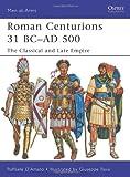 Roman Centurions 31 BC-AD 500, Raffaele D'Amato, 1849087954