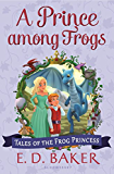 A Prince among Frogs (Tales of the Frog Princess Book 8)