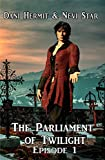 Parliament of Twilight: Episode 1