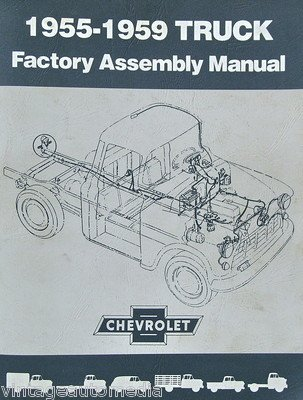 (1955-1959 Chevrolet Pickup Truck Factory Assembly Manual Reprint)