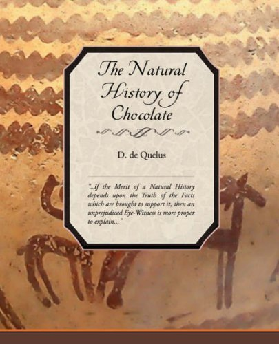 The Natural History of Chocolate by De Quelus, D. (2008) Paperback