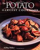 The Potato Harvest Cookbook, Ashley Miller, 1561582468