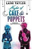 Night of Cake & Puppets (Daughter of Smoke & Bone)
