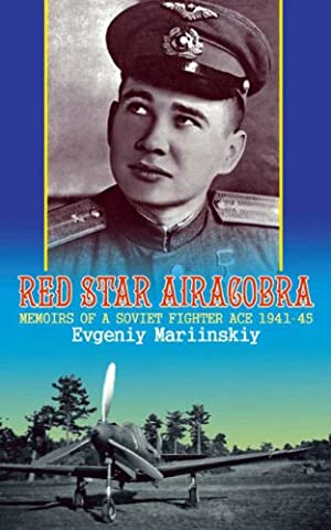Red Star Airacobra: Memoirs of a Soviet Fighter Ace 1941-45: v. 2 - Soviet Air Force Fighter