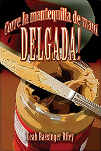 Corre la mantequilla de maní delgada! (Spanish Edition): Leah Bassinger Riley: 9781683942917: Amazon.com: Books