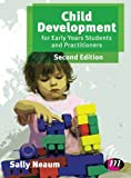 Child Development for Early Years Students and Practitioners, Sally Neaum, 1446267539