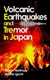 Volcanic Earthquakes and Tremor in Japan, Masato Iguchi and Takeshi Nishimura, 4876989796