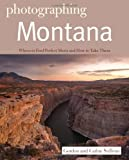 Photographing Montana, Gordon Sullivan and Cathie Sullivan, 1581571585