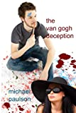 The Van Gogh Deception, Michael Paulson, 1602151350