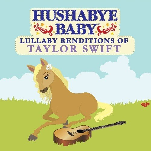 Hushabye Baby: Lullaby Wholesale Renditions Swift Safety and trust Taylor of