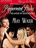 Peppermint Sticks [Seaside Surrender 3] (Siren Publishing Menage and More)