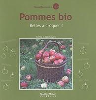 Les pommes bio - Belles à croquer ! par Annie Casamayou