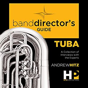 A Band Director's Guide to Everything Tuba Audiobook