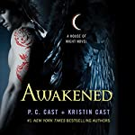 Awakened: House of Night Series, Book 8 | P. C. Cast,Kristin Cast
