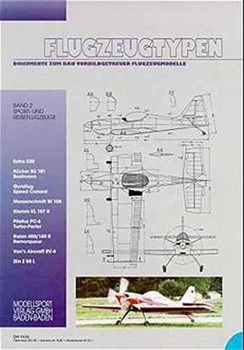 Flugzeugtypen. Dokumente zum Bau vorbildgetreuer Flugzeugmodelle: Flugzeugtypen, Bd.2, Sportflugzeuge und Reiseflugzeuge