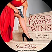 Who Glares Wins: Lexi Graves Mysteries, Book 2 | Camilla Chafer