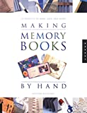 Making Memory Books by Hand: Memories to Keep and Share