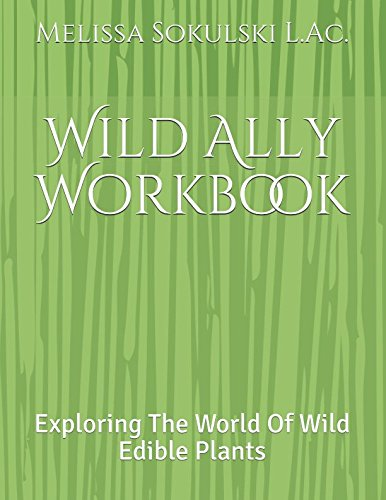 Wild Ally Workbook: Exploring The World Of Wild Edible Plants
