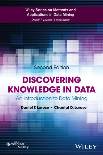 Discovering Knowledge in Data: An Introduction to Data Mining (Wiley Series on Methods and Applications in Data Mining) -  Larose, Daniel T., 2nd Edition, Hardcover