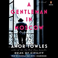 A Gentleman in Moscow: A Novel Audiobook by Amor Towles Narrated by Nicholas Guy Smith
