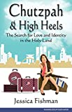 img - for Chutzpah & High Heels: The Search for Love and Identity in the Holy Land book / textbook / text book