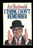 I Think I Don't Remember, Art Buchwald, 0399133259