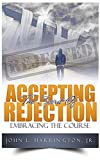 img - for Accepting the Spirit of Rejection: Embracing the Course book / textbook / text book