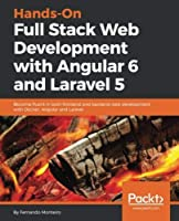 Hands-On Full Stack Web Development with Angular 6 and Laravel 5 Front Cover