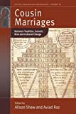 Cousin Marriages : Between Tradition, Genetic Risk and Cultural Change, , 1782384928