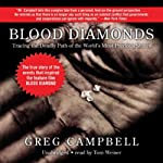 Blood Diamonds: Tracing the Deadly Path of the World's Most Precious Stones | Greg Campbell