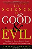 The Science of Good and Evil: Why People Cheat, Gossip, Care, Share, and Follow the Golden Rule