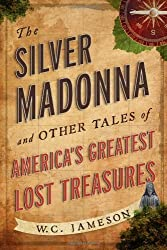 The Silver Madonna and Other Tales of America's Greatest Lost Treasures