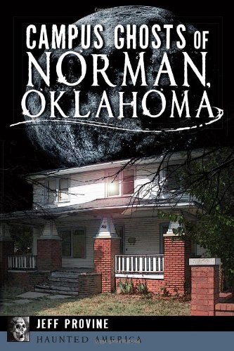 Campus Ghosts of Norman, Oklahoma (Haunted America)