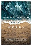 img - for Strength for the Weary book / textbook / text book